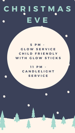5 PM - Glow Service: Child friendly with glow sticks. 11 PM - Candlelight Service